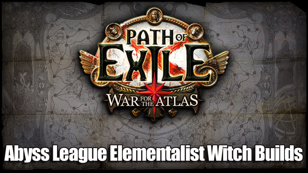 2018 Path of Exile Abyss League Elementalist Witch Builds!
