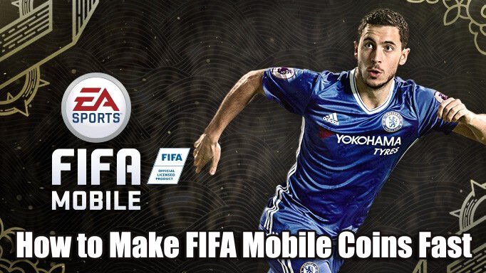 How to Make FIFA 18 Mobile Coins Fast in 2018?