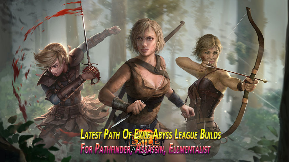 Latest Path Of Exile Abyss League Builds For Pathfinder, Assassin, Elementalist