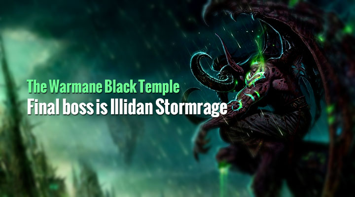 The Warmane Black Temple final boss is Illidan Stormrage