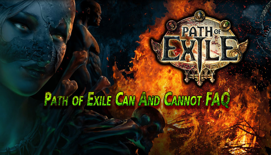 Path of Exile Can And Cannot FAQ