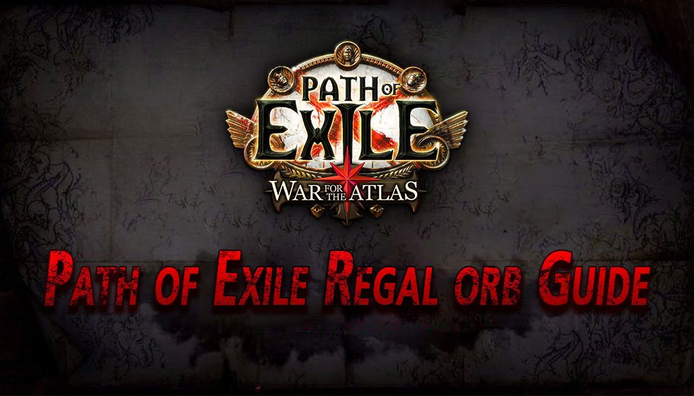 Path of Exile Regal orb Guide
