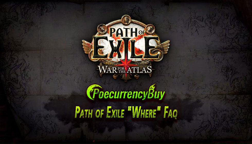 "Path of Exile ""Where"" Faq"
