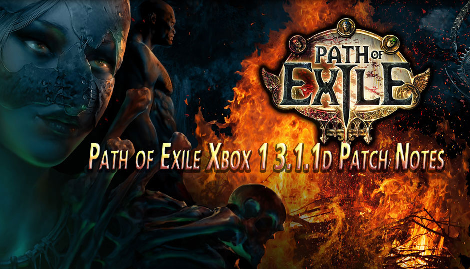 Path of Exile Xbox 1 3.1.1d Patch Notes