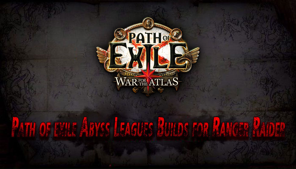 Path of exile Abyss Leagues Builds for Ranger Raider