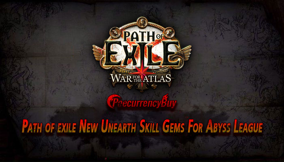 Path of exile New Unearth Skill Gems For Abyss League