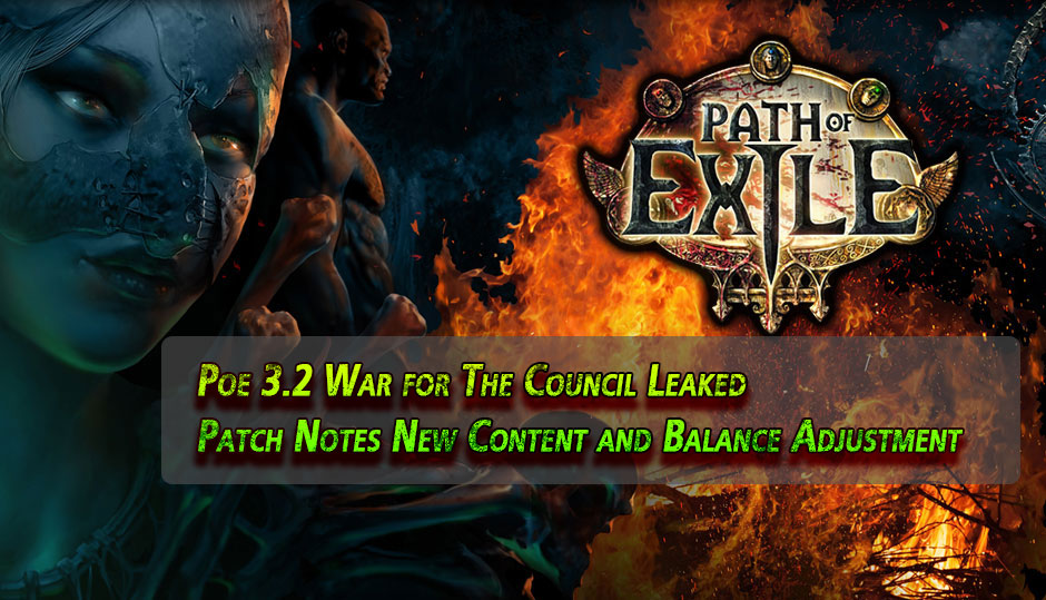 Poe 3.2 War for The Council Leaked Patch Notes New Content and Balance Adjustment