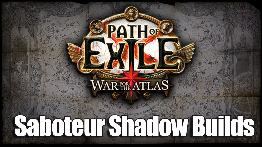 My Favorite Saboteur Shadow Builds of 2018 - POE War For The Atlas