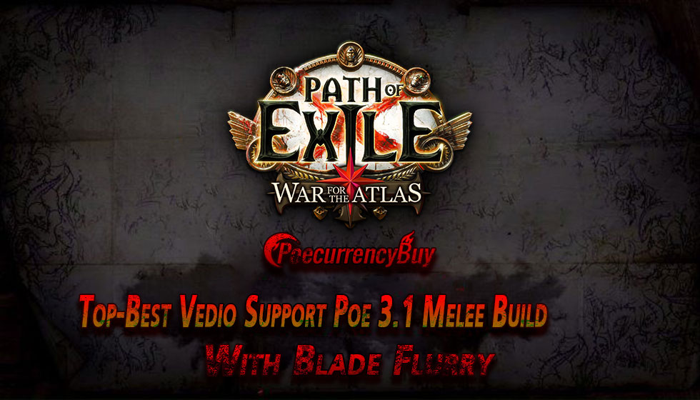 Top-Best Video Support Poe 3.1 Melee Build With Blade Flurry