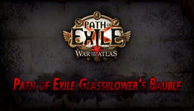 Path of Exile Glassblower's Bauble Guides