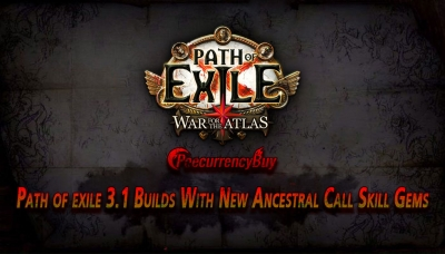 Path of exile 3.1 Builds With New Ancestral Call Skill Gems