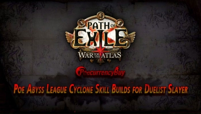 Poe Abyss League Cyclone Skill Builds for Duelist Slayer