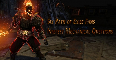 Six Path of Exile Fans Interest Mechanical Questions