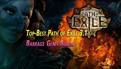 Top-Best Path of Exile 3.1 Barrage Gems Builds
