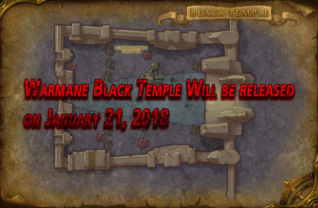 Warmane Black Temple Will be released on January 21, 2018