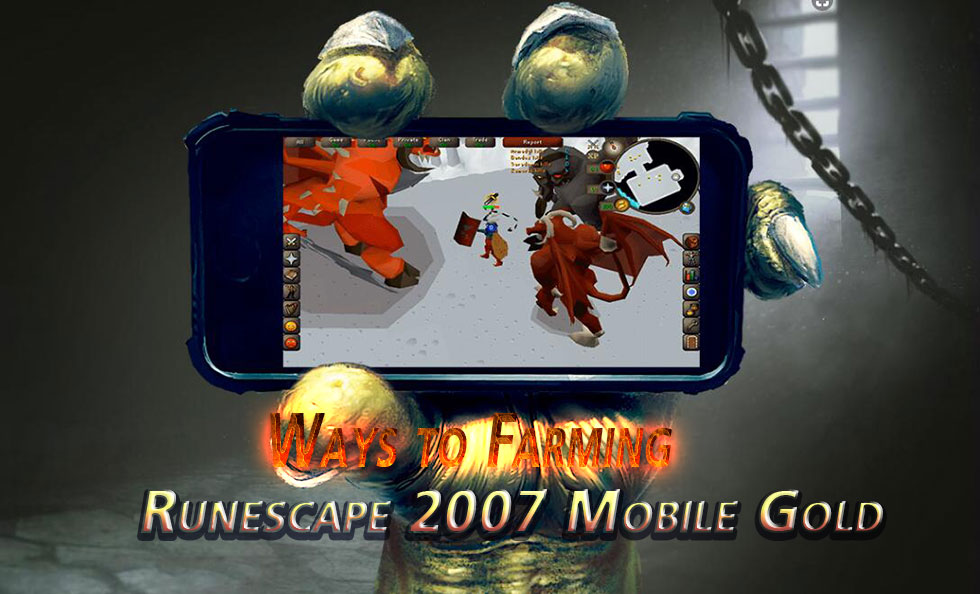 Ways to Farming Runescape 2007 Mobile Gold