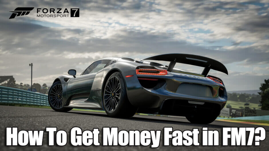 How To Get Money Fast in Forza Motorsport 7?