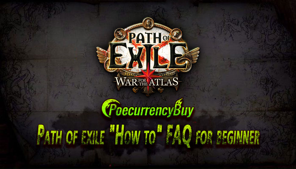 "Path of exile ""How to"" FAQ for beginner"