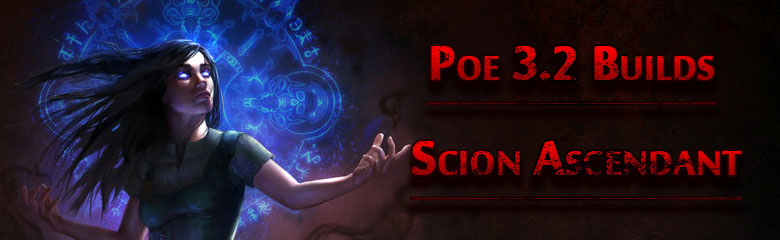 Poe 3.2 Scion Ascendant Builds