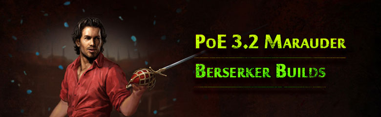 PoE 3.2 Marauder Berserker Builds