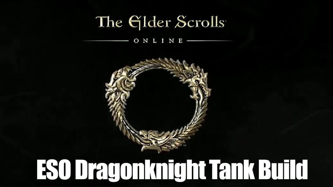 Elder Scrolls Online Dragonknight Tank Build
