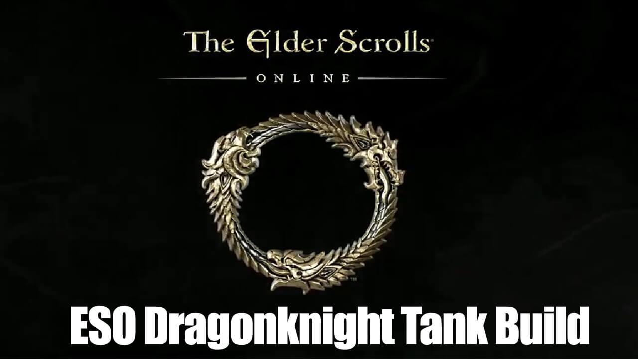 Elder Scrolls Online Dragonknight Tank Build - r4pg com