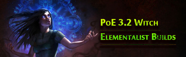 PoE 3.2 Witch Elementalist Builds