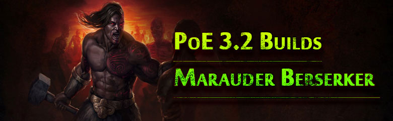 Poe 3.2 Marauder Berserker Builds Part 2