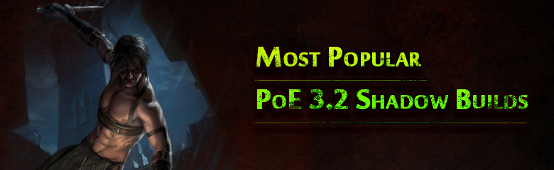 Most Popular Path of exile 3.2 Shadow Builds