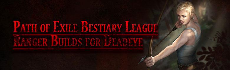 Path of Exile Bestiary League Ranger Builds for Deadeye