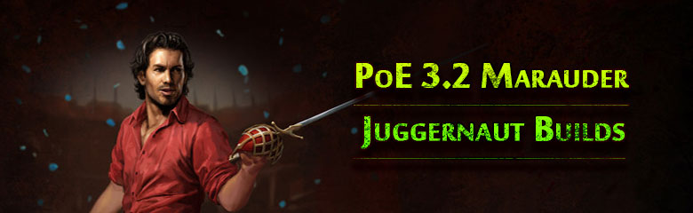 PoE 3.2 Marauder Juggernaut Builds