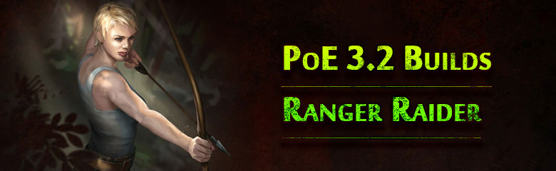 PoE 3.2 Ranger Raider Builds