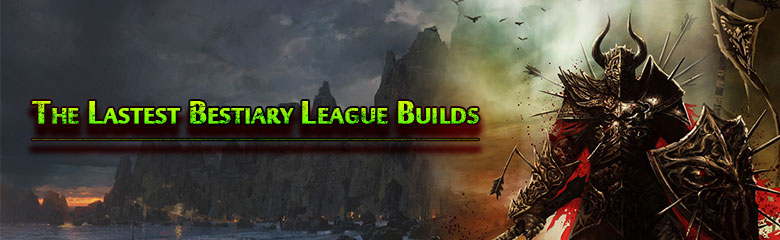 The Latest PoE Bestiary League Builds