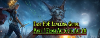 Fast PoE Leveling Guide Part 1 From Act 6 to Act 10