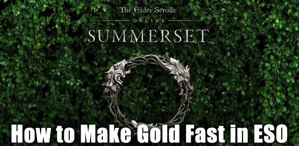 how to make gold fast in the elder scrolls online