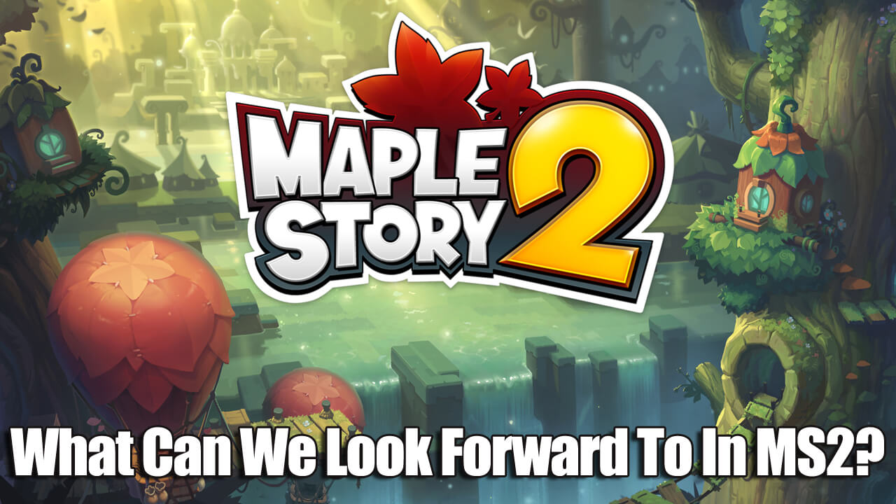 What Can We Look Forward To In MapleStory 2?