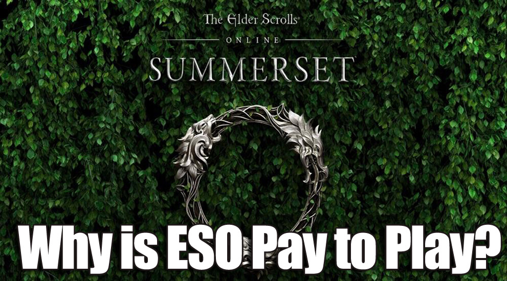 Why is Elder Scrolls Online Pay to Play?