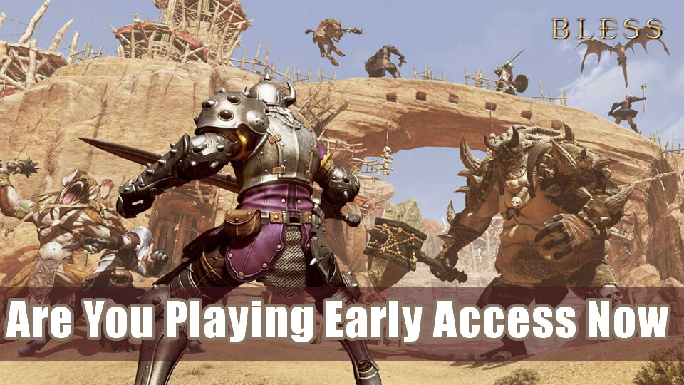 Bless Online: Are You Playing Early Access Now