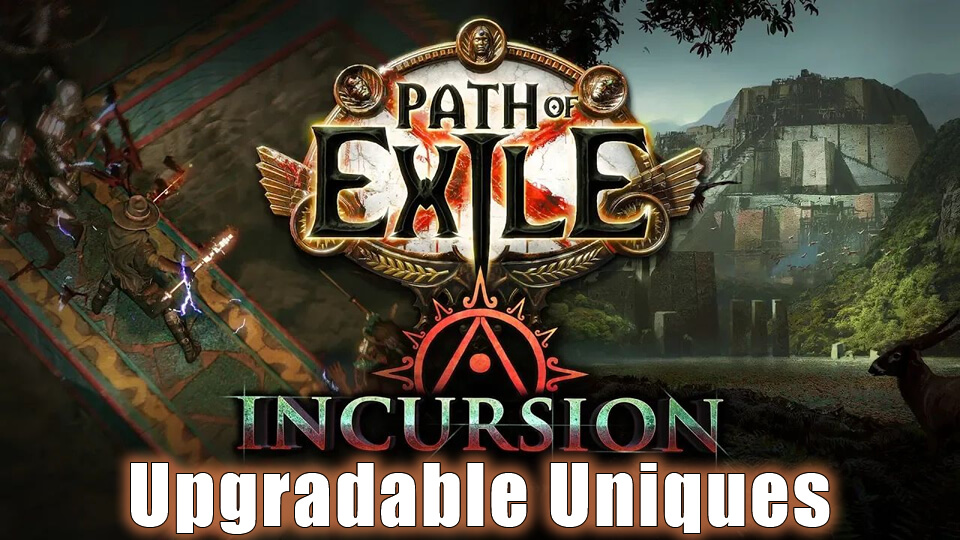 POE Incursion Upgradable Uniques