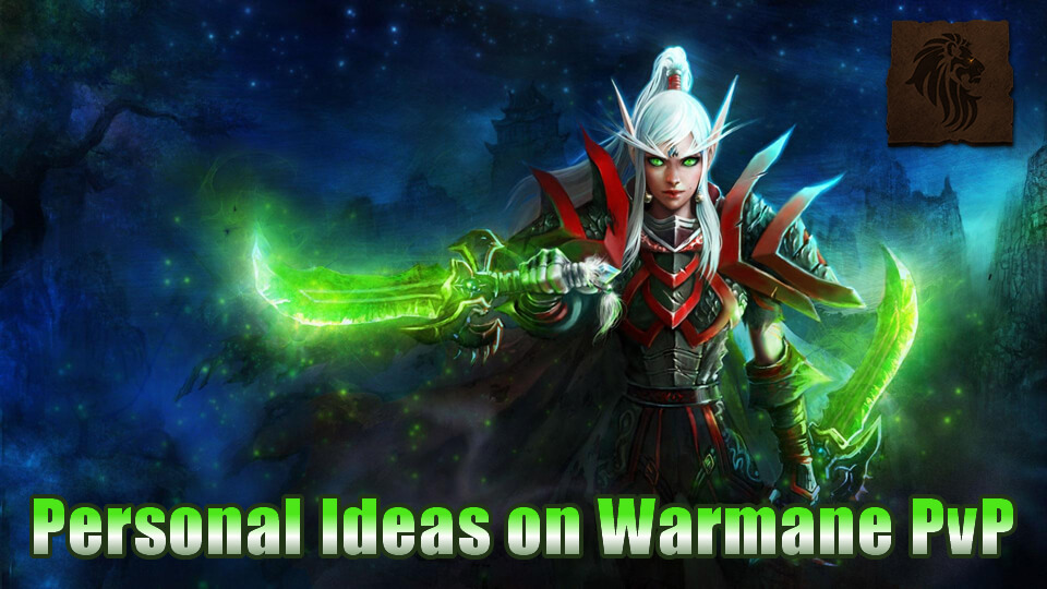 Personal Ideas on Warmane PvP