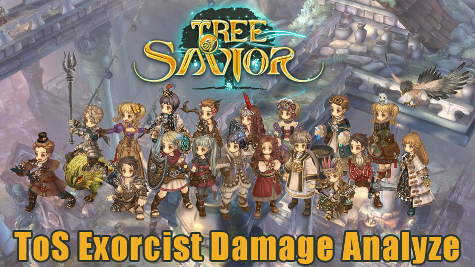 Tree of Savior Exorcist Damage Analyze