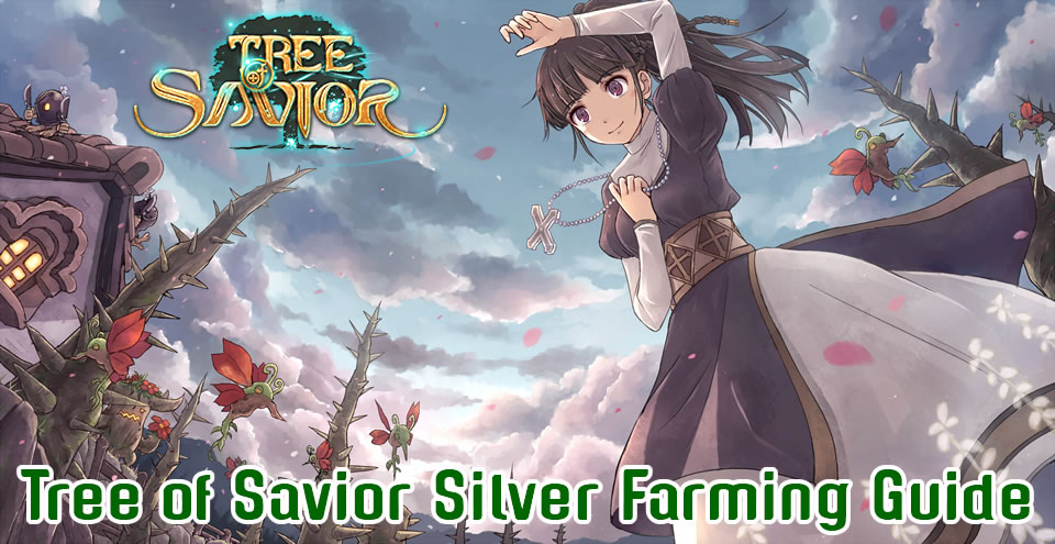 Tree of Savior Silver Farming Guide
