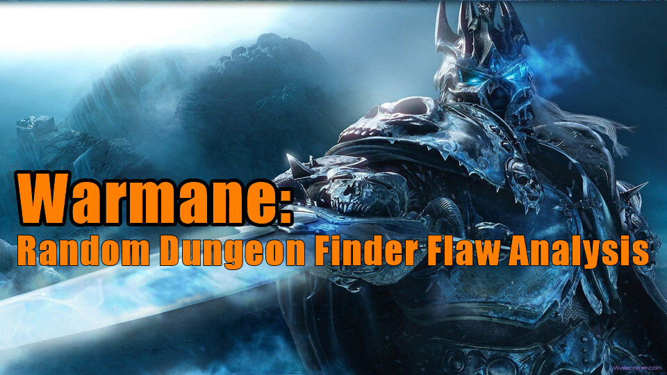 Warmane Random Dungeon Finder Flaw Analysis