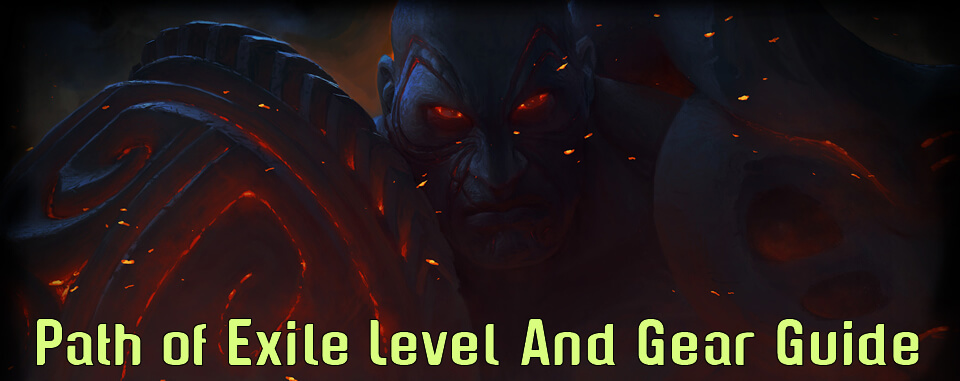 Path of Exile Level And Gear Guide
