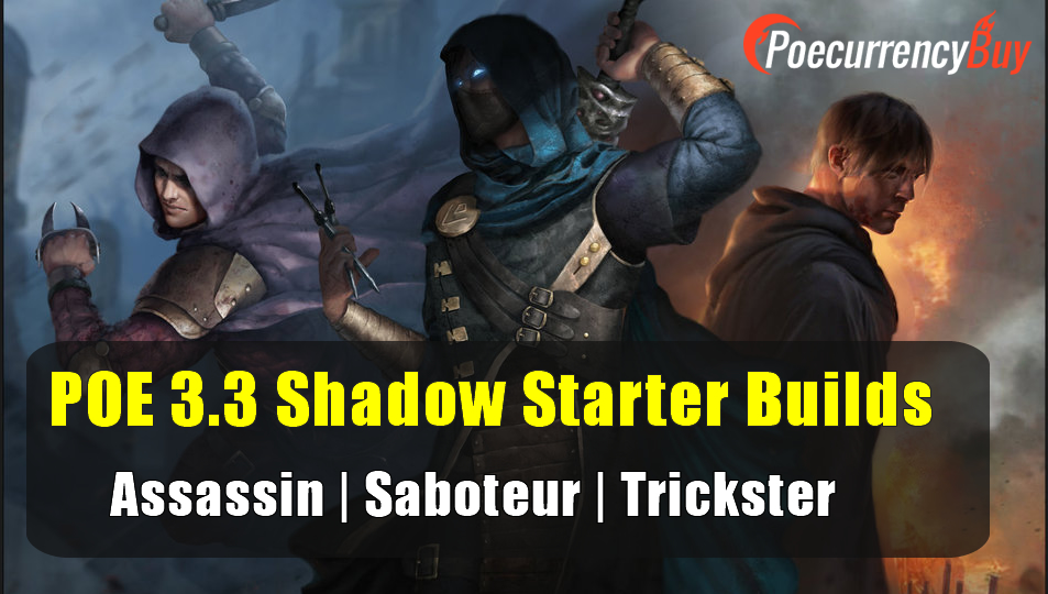 POE 3.3 Shadow Starter Builds - Assassin | Saboteur | Trickster