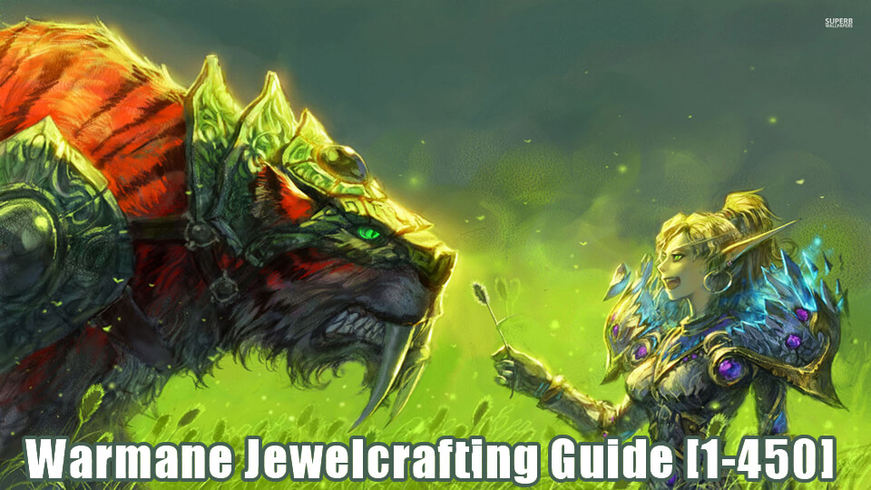 Warmane Jewelcrafting Guide [1-450]