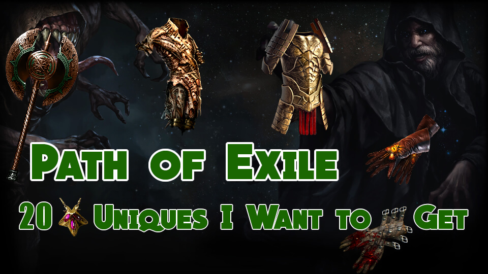 20 Uniques I Want to Get in Path of Exile