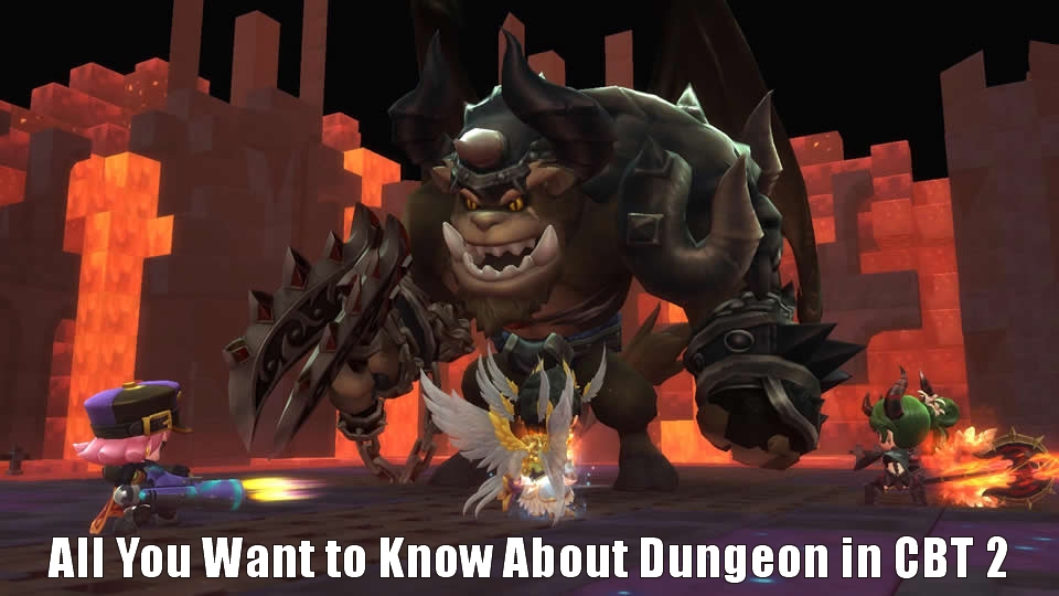 All You Want to Know About Dungeon in CBT 2