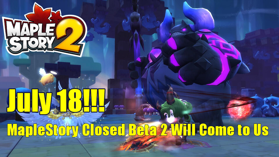 July 18 - MapleStory Closed Beta 2 Will Come to Us