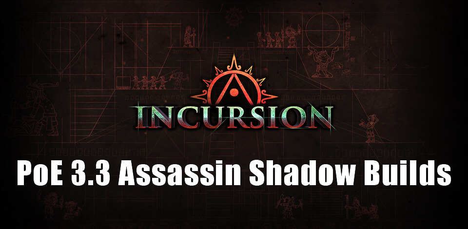 Path of Exile 3.3 Assassin Shadow Builds
